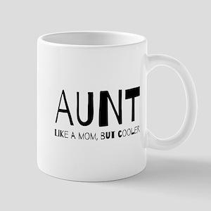 Aunt like a mom but cooler Mugs