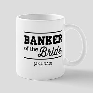 Banker of the bride aka dad Mugs