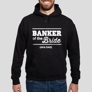 Banker of the bride aka dad Hoodie