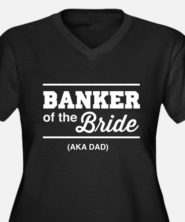 Banker of the bride aka dad Plus Size T-Shirt