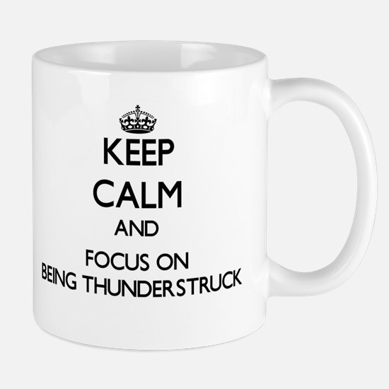 Keep Calm and focus on Being Thunderstruck Mugs