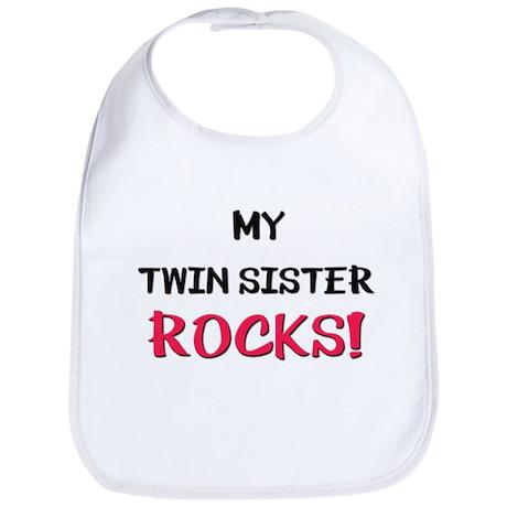My TWIN SISTER ROCKS! Bib