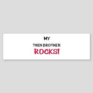 My TWIN BROTHER ROCKS! Bumper Sticker