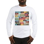 All Of The Above Long Sleeve T-Shirt