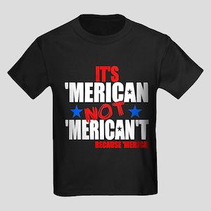 'Merican not 'Merican't Kids Dark T-Shirt