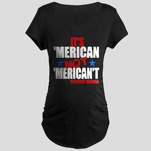 'Merican not 'Merican't Maternity Dark T-Shirt