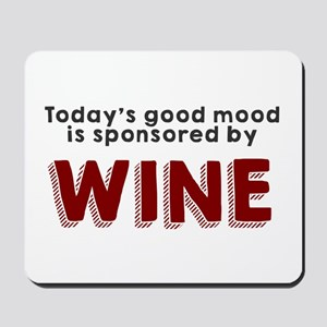 Today's good mood wine Mousepad