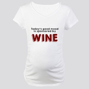 Today's good mood wine Maternity T-Shirt