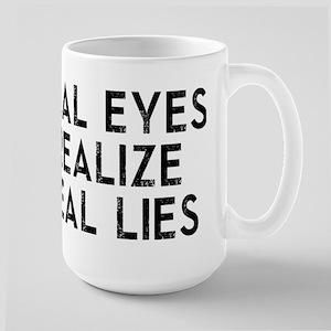 REAL EYES REALIZE REAL LIES Mugs