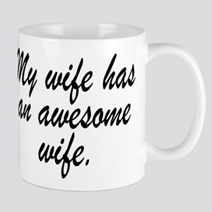 MY WIFE HAS AN AWESOME WIFE. Mugs