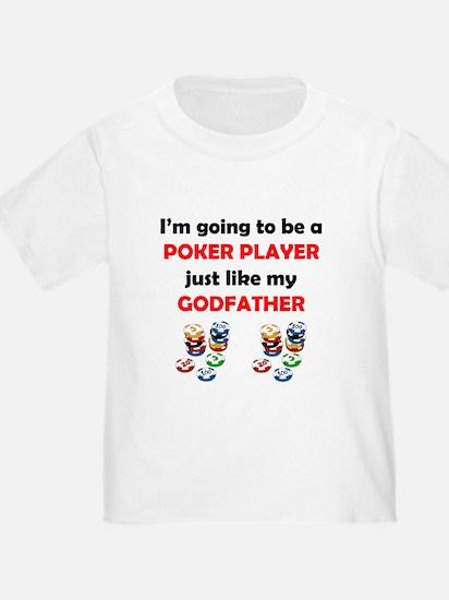 Poker Player Like My Godfather T-Shirt