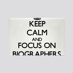 Keep Calm and focus on Biographers Magnets