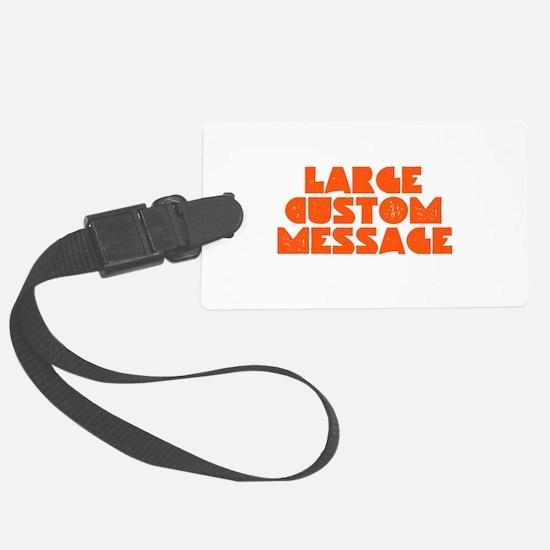Large Grunge Custom Message Luggage Tag