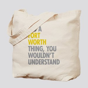 Its A Fort Worth Thing Tote Bag