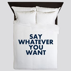 Say Whatever You Want Queen Duvet