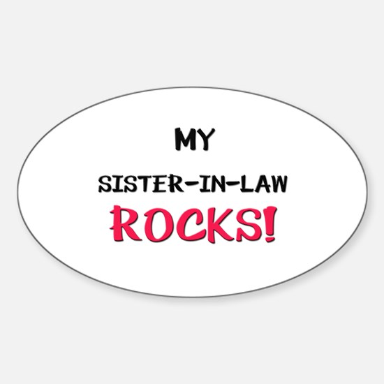 My SISTER-IN-LAW ROCKS! Oval Decal