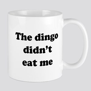 The dingo did't eat me Mugs