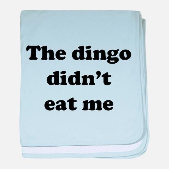 The dingo did't eat me baby blanket
