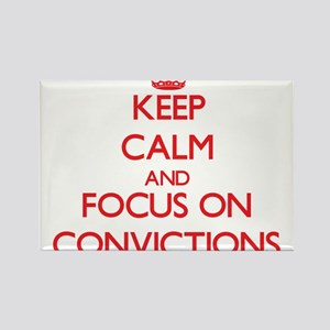 Keep Calm and focus on Convictions Magnets