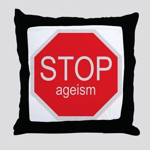 Stop Ageism Throw Pillow