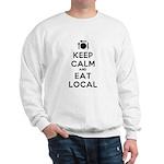 Keep Calm and Eat Local Sweatshirt