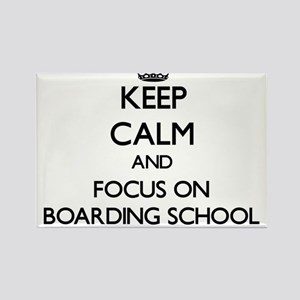 Keep Calm and focus on Boarding School Magnets