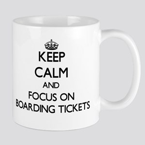 Keep Calm and focus on Boarding Tickets Mugs