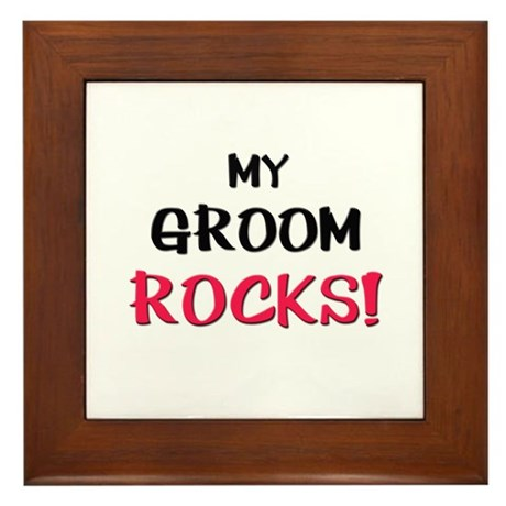 My GROOM ROCKS! Framed Tile