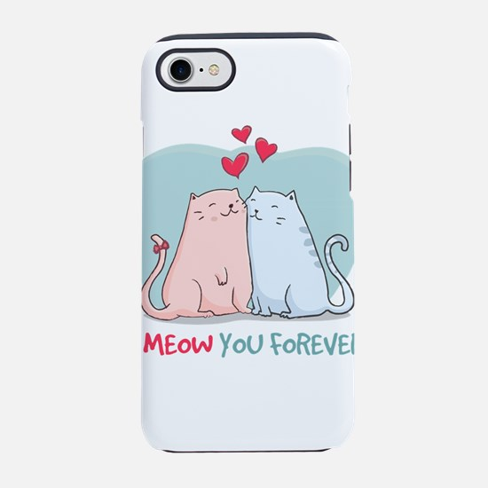 i meow you forever iPhone 7 Tough Case
