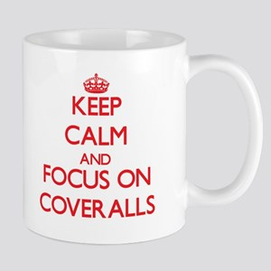Keep Calm and focus on Coveralls Mugs