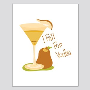 I Fall For Vodka Posters