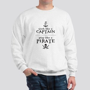 Work Like a Captain, Play Like a Pirate Sweatshirt