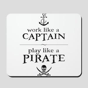 Work Like a Captain, Play Like a Pirate Mousepad