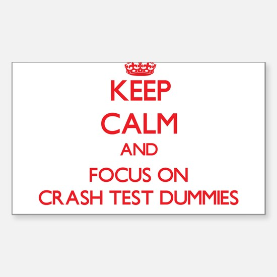 Keep Calm and focus on Crash Test Dummies Decal