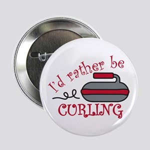"Rather Be Curling 2.25"" Button"