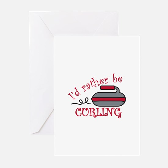 Rather Be Curling Greeting Cards