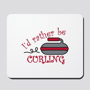 Rather Be Curling Mousepad