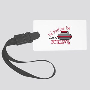 Rather Be Curling Luggage Tag