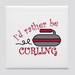 Rather Be Curling Tile Coaster