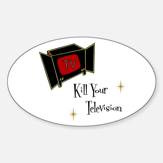 Kill Your Television Oval Decal