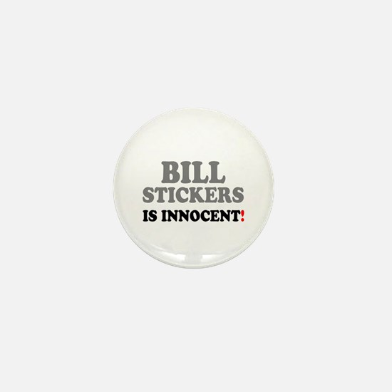 BILL STICKERS IS INNOCENT! - Mini Button