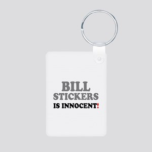 BILL STICKERS IS INNOCENT! - Keychains