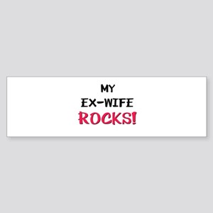 My EX-WIFE ROCKS! Bumper Sticker