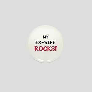 My EX-WIFE ROCKS! Mini Button