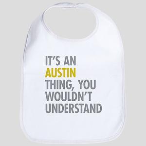 Its An Austin Thing Bib