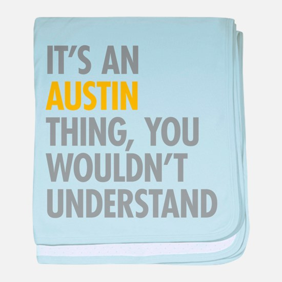 Its An Austin Thing baby blanket