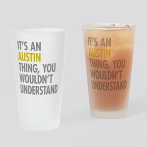 Its An Austin Thing Drinking Glass