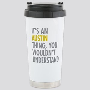 Its An Austin Thing Stainless Steel Travel Mug