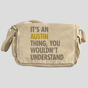Its An Austin Thing Messenger Bag