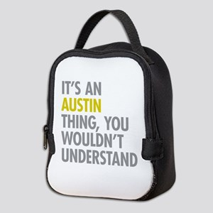 Its An Austin Thing Neoprene Lunch Bag